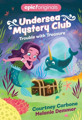 Trouble with Treasure (Undersea Mystery Club Book 2) Cover Image