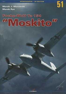 Focke-Wulf Ta 154 Moskito (Monographs 3D Edition #51) Cover Image