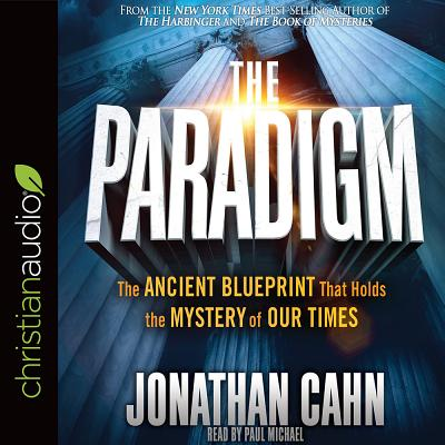The Paradigm: The Ancient Blueprint That Holds the Mystery of Our Times Cover Image