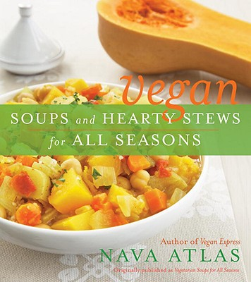 Vegan Soups and Hearty Stews for All Seasons Cover