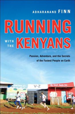 Running with the Kenyans: Passion, Adventure, and the Secrets of the Fastest People on Earth Cover Image