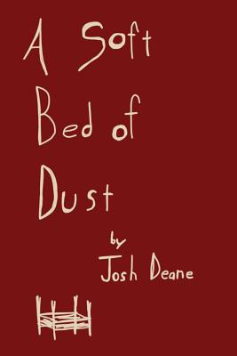 A Soft Bed of Dust: A Collection of Thoughts and Poems Cover Image
