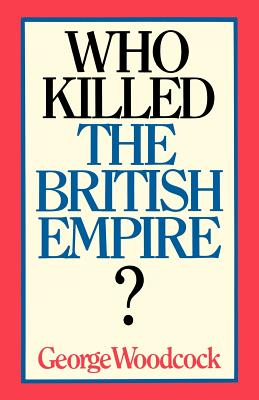 Who Killed the British Empire? Cover Image