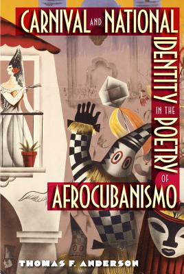 Carnival and National Identity in the Poetry of Afrocubanismo Cover Image