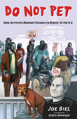 Do Not Pet: How Activists Brought Disability Rights to the U.S. Cover Image