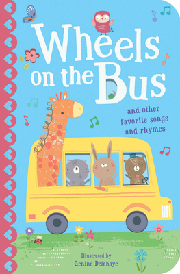 The Wheels on the Bus: And Other Favorite Songs and Rhymes Cover Image