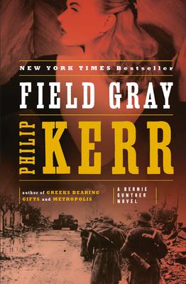 Field Gray: A Bernie Gunther Novel Cover Image