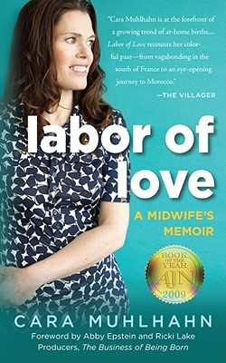Labor of Love: A Midwife's Memoir Cover Image