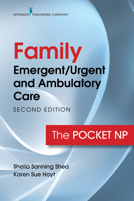Family Emergent/Urgent and Ambulatory Care: The Pocket NP Cover Image