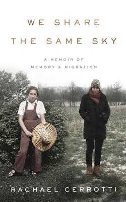 We Share the Same Sky: A Memoir of Memory & Migration Cover Image