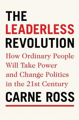 The Leaderless Revolution: How Ordinary People Will Take Power and Change Politics in the 21st Century Cover Image