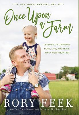 Once Upon a Farm: Lessons on Growing Love, Life, and Hope on a New Frontier Cover Image