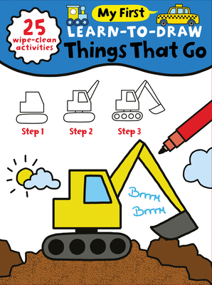 My First Learn-To-Draw: Things That Go: (how to Draw for Kids with Easy Wipe Clean Pages + Dry Erase Marker!) Cover Image