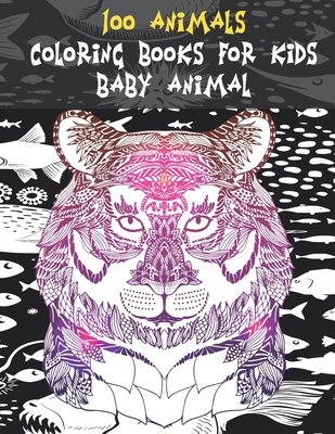 Baby Animal Coloring Books for Kids - 100 Animals Cover Image