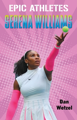 Epic Athletes: Serena Williams Cover Image