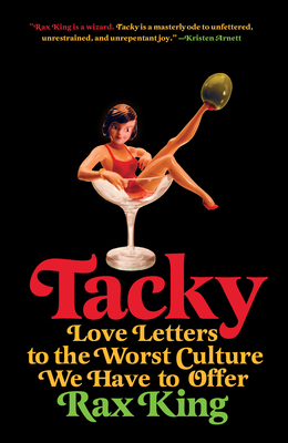 Tacky: Love Letters to the Worst Culture We Have to Offer Cover Image