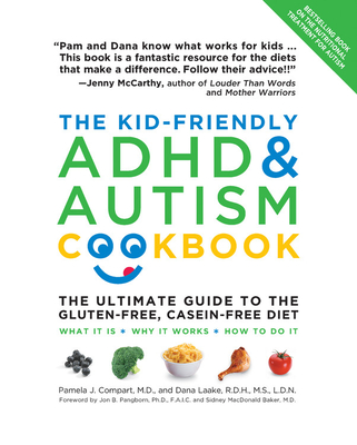 The Kid-Friendly ADHD & Autism Cookbook, Updated and Revised: The Ultimate Guide to the Gluten-Free, Casein-Free Diet Cover Image