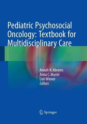 Pediatric Psychosocial Oncology: Textbook for Multidisciplinary Care Cover Image