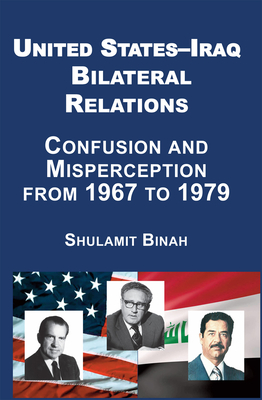 United States-Iraq Bilateral Relations: Confusion and Misperception from 1967 to 1979 Cover Image