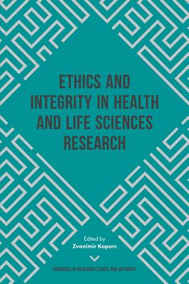Ethics and Integrity in Health and Life Sciences Research (Advances in Research Ethics and Integrity #4) Cover Image