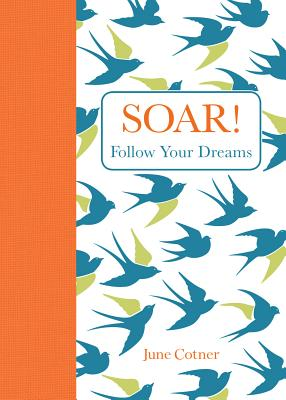 Soar!: Follow Your Dreams Cover Image