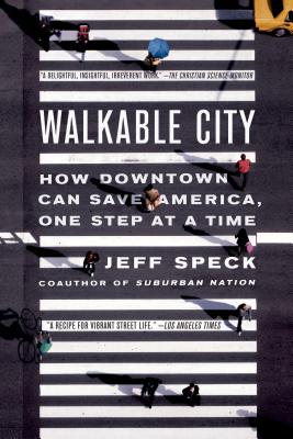 Walkable City: How Downtown Can Save America, One Step at a Time Cover Image