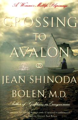 Crossing to Avalon: A Woman's Midlife Quest for the Sacred Feminine Cover Image