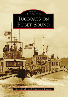 Tugboats on Puget Sound (Images of America (Arcadia Publishing)) Cover Image
