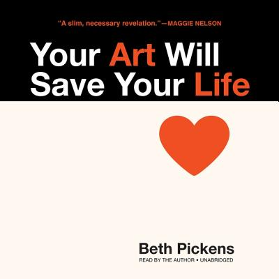 Your Art Will Save Your Life Lib/E Cover Image
