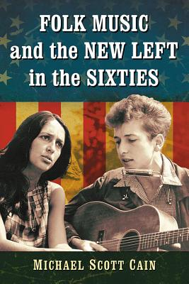 Folk Music and the New Left in the Sixties Cover Image