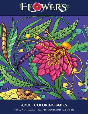 Adult Coloring Books Flowers Advanced Coloring Colouring Books For Adults With 30 Coloring Pages Flowers Adult Colouring Coloring Books Paperback Mcnally Jackson Books