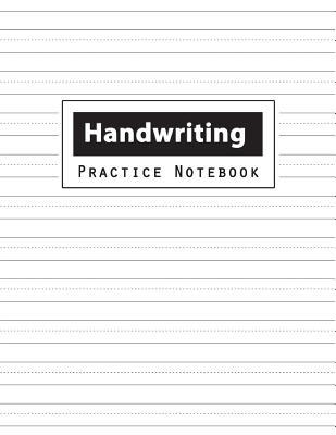 Handwriting Practice Notebook: Penmanship Practice Paper Notebook Writing Letters & Words with Dashed Center Line, Handwriting Hooked Learn, Handwrit Cover Image