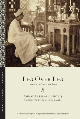 Leg Over Leg: Volumes One and Two (Library of Arabic Literature #1) Cover Image