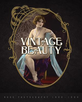 Vintage Beauty: Nude Photography 1900-1960 Cover Image