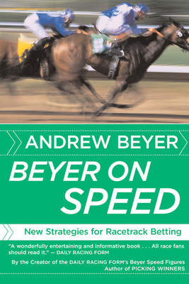Beyer on Speed: New Strategies for Racetrack Betting Cover Image