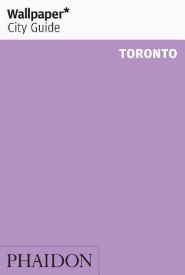 Wallpaper* City Guide Toronto Cover Image