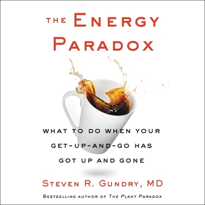 The Energy Paradox: What to Do When Your Get-Up-And-Go Has Got Up and Gone Cover Image