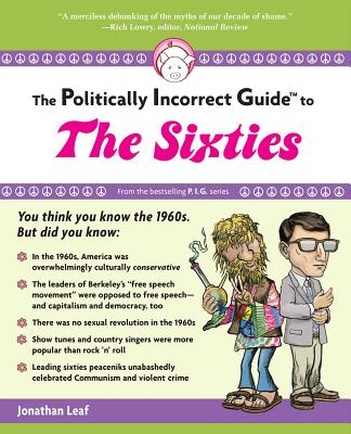 The Politically Incorrect Guide to the Sixties Cover