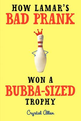 How Lamar's Bad Prank Won a Bubba-Sized Trophy Cover