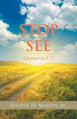 Stop and See: A Journal by E. C. Cover Image