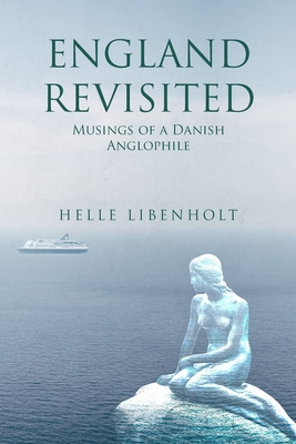 England Revisited: Musings of a Danish Anglophile: Musings of Cover Image