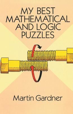 My Best Mathematical and Logic Puzzles Cover Image
