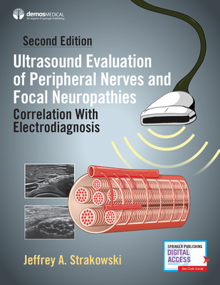 Ultrasound Evaluation of Peripheral Nerves and Focal Neuropathies, Second Edition: Correlation with Electrodiagnosis Cover Image