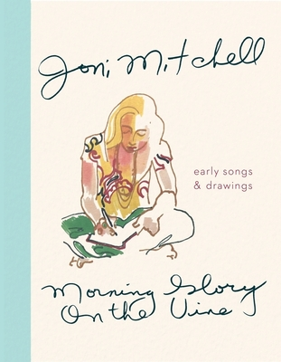 Morning Glory on the Vine: Early Songs and Drawings Cover Image