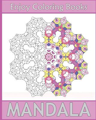Enjoy Mandala Coloring: 50 Detailed Mandala Patterns, Coloring Meditation, Inspire Creativity, Broader Imagination and Stress Relieving Cover Image