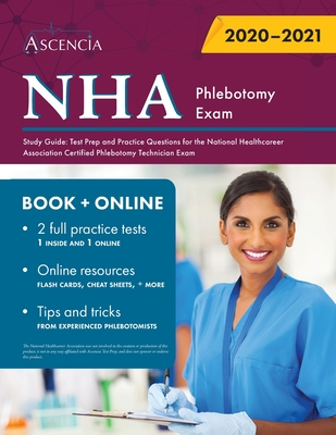 NHA Phlebotomy Exam Study Guide: Test Prep and Practice Questions for the National Healthcareer Association Certified Phlebotomy Technician Exam Cover Image