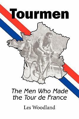 Tourmen: The Men Who Made the Tour de France Cover Image
