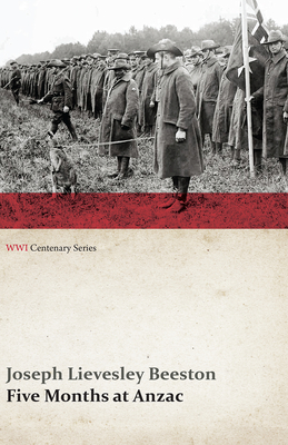 Five Months at Anzac (WWI Centenary Series) Cover Image