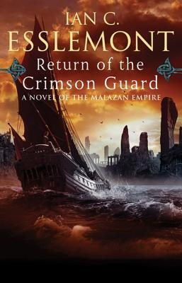 Return of the Crimson Guard: A Novel of the Malazan Empire (Novels of the Malazan Empire #2) Cover Image