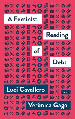 A FE,OMOSDT READING OF DEBT -  By Luci Cavallero, Veronica Gago